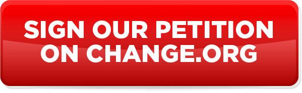 SIGNEZ NOTRE PETITION SUR CHANGE.ORG